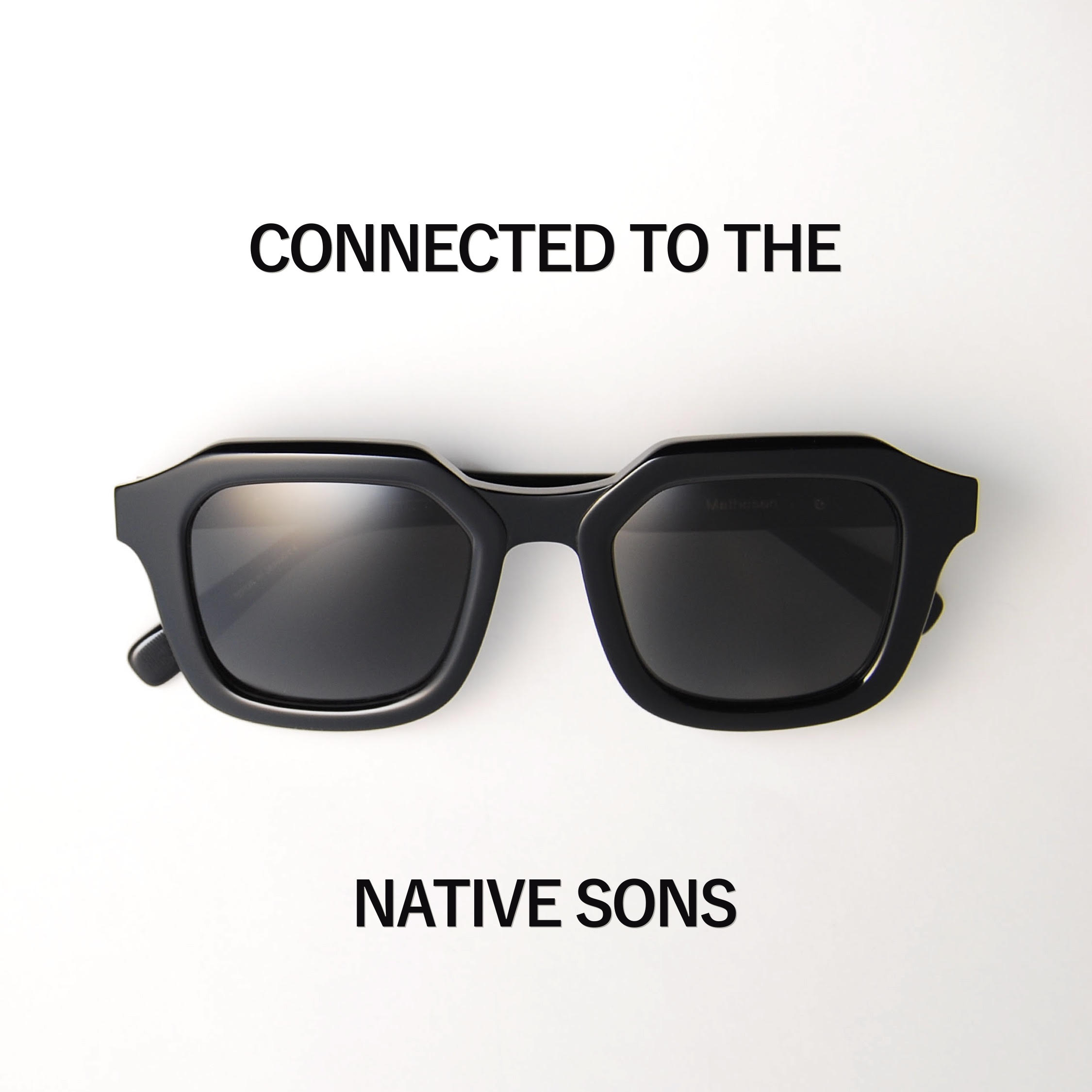 NCONNECTED TO THE NATIVE SONS
